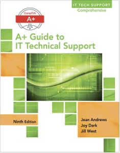 a+ guide to it technical support (hardware and software) 9th edition 2016