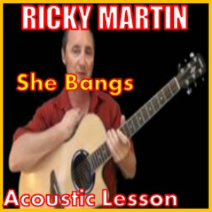 Learn to play She Bangs by Ricky Martin | Movies and Videos | Educational