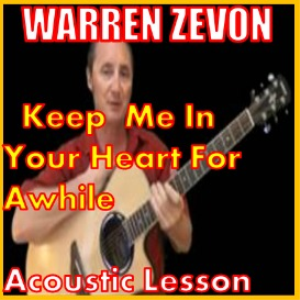 Learn to play Keep Me In Your Heart For A While by Warren Zevon | Movies and Videos | Educational