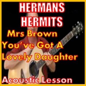 Learn to play Mrs Brown You've Got A Lovely Daughter by Hermans Hermits | Movies and Videos | Educational