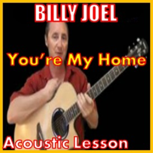 Learn to play You're My Home by Billy Joel | Movies and Videos | Educational