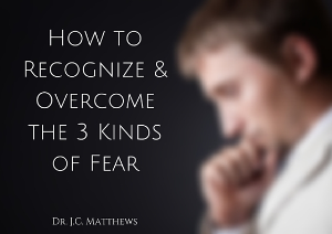 recognizing 3 kinds of fear