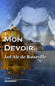 Mon Devoir (Tome 1), par Jarl Alé de Basseville | eBooks | Social Science