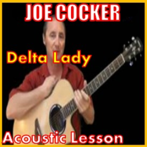 Learn to play Delta Lady by Joe Cocker | Movies and Videos | Educational