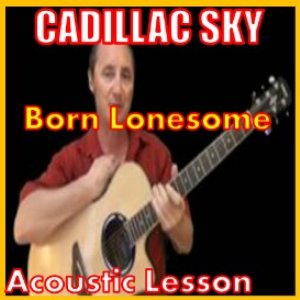 Learn to play Born Lonesome by Cadillac Sky | Movies and Videos | Educational
