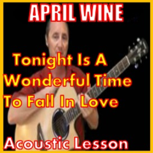 Learn to play Tonight Is A Wonderful Time To Fall In Love by April Wine | Movies and Videos | Educational