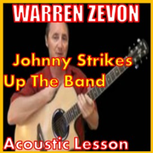 Learn to play When Johnny Strikes Up The Band by Warren Zevon | Movies and Videos | Educational