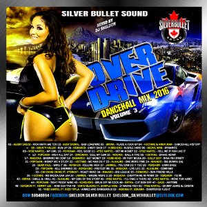 Silver Bullet Sound - Over Drive Dancehall Mix Vol 3 (2016) | Music | Reggae