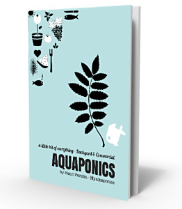 backyard & commercial aquaponics - a little bit of everything
