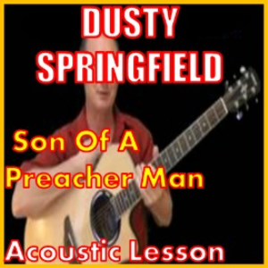 Learn to play Son Of A Preacher Man by Dusty Springfield | Movies and Videos | Educational