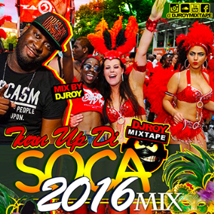 Dj Roy Turn Up Di Soca 2016 Mix | Music | Other