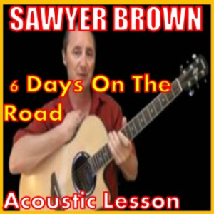 Learn to play Six Days On The Road On Sawyer Brown | Movies and Videos | Educational