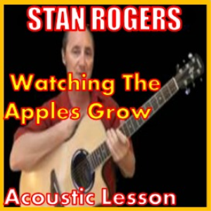Learn to play Watching The Apples Grow by Stan Rogers | Movies and Videos | Educational