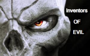 inventors of evil