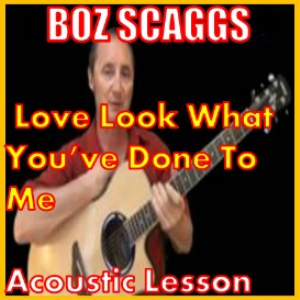 Learn to play Love Look What You've Done To Me by Boz Scaggs | Movies and Videos | Educational