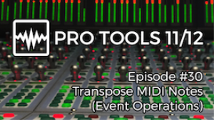 video - pro tools 11/12 - #30 - transpose midi notes (event operations)