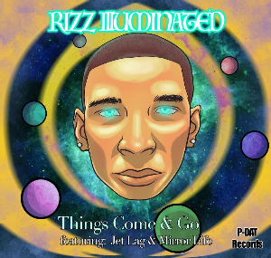 Things come and go by Rizz Illuminated | Music | Rap and Hip-Hop