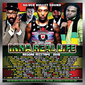 Silver Bullet Sound - Inna Real Life Reggae  Mixtape  2016 | Music | Reggae