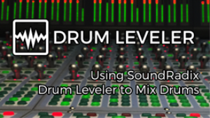 VIDEO - SoundRadix Drum Leveler to Mix Drums | Movies and Videos | Educational