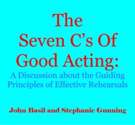 The Seven C's of Good Acting: A Discussion about the Guiding Principles of Effective Rehearsals