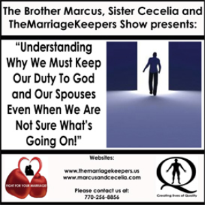 understanding why we must keep our duty to almighty god and our spouses even when we are not sure what's going on!
