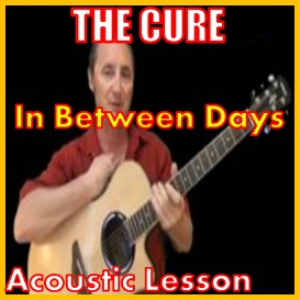 Learn to play In Between Days by The Cure | Movies and Videos | Educational