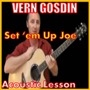 Learn to play Set'em Up Joe by Vern Gosdin | Movies and Videos | Educational