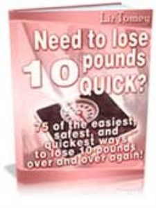 need to loss 10 pounds quick