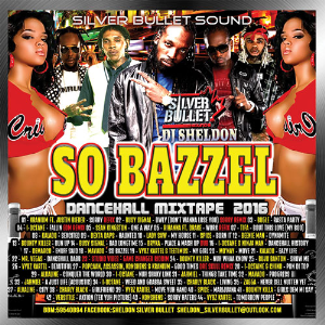 Silver Bullet Sound - So Bazzel Dancehall Mixtape  2016 | Music | Reggae