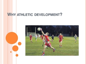 workshop - physical demands of gaa and athletic development for young athletes  (part 1)