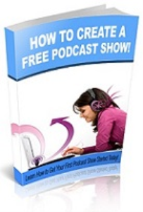 how to create a free podcast show today!