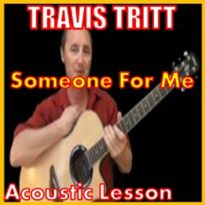 learn to play someone for me by travis tritt
