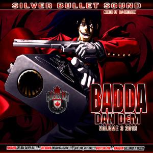 Silver Bullet Sound - Badda Dan Dem Vol 3  (2016)  Full Cd | Music | Reggae