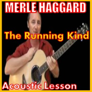 learn to play the running kind by merle haggard