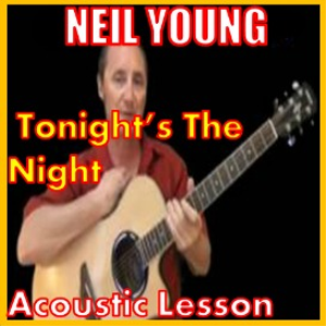 Learn to play Tonight's The Night by Neil Young | Movies and Videos | Educational