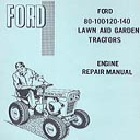 Ford Engine Repair Manual Ford Lawn Tractors 80, 100, 120, 140 | Documents and Forms | Manuals