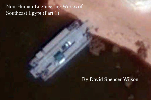 Non-Human Engineering Works of Southeast Egypt (Part 1) | eBooks | Science