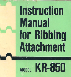 Ribber KR-850 Instruction Manual Ribbing Attachment | Documents and Forms | Manuals