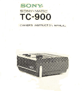 SONY Sony-Matic TC-900 Tape Recorder Owner's Instruction Manual | Documents and Forms | Manuals
