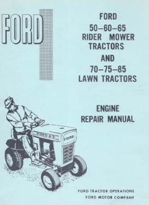 Ford 50 60 65 Rider & 70 75 85 Lawn Tractor Engine Repair Manual | Documents and Forms | Manuals