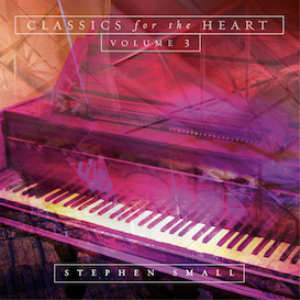 stephen small - classics for the heart volume 3