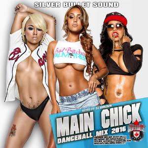 Silver Bullet Sound - Main Chick Dancehall Mix 2016 | Music | Reggae