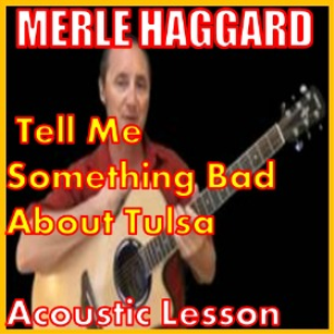 learn to play tell me something bad about tulsa by merle haggard