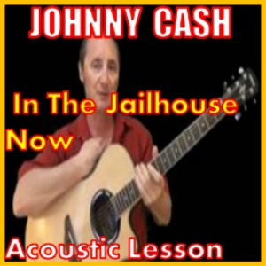 learn to play in the jailhouse now by johnny cash