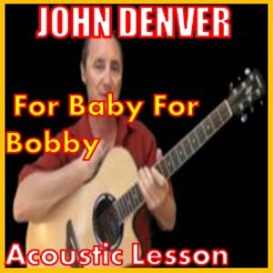 learn to play for baby for bobby by john denver