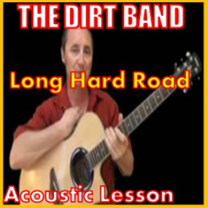 learn to play long hard road by the dirt band