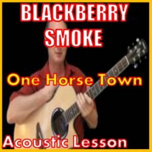 Learn to play One Horse Town by Blackberry Smoke | Movies and Videos | Educational