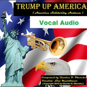trump up america (america solidarity anthem) - vocal audio