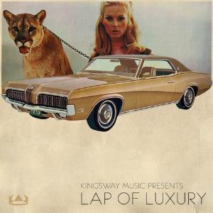 kingsway music presents - lap of luxury