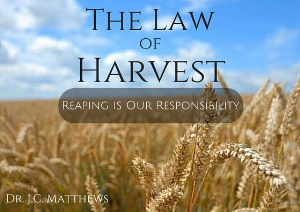 the law of harvest - revelation of reaping